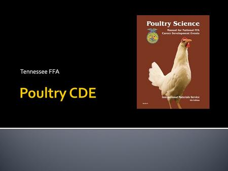 Tennessee FFA.  Production Hens  Broiler Breeders  Interior Quality  Further Processed Meats  Factors  Exterior Quality  Factors  Parts ID  Carcass.
