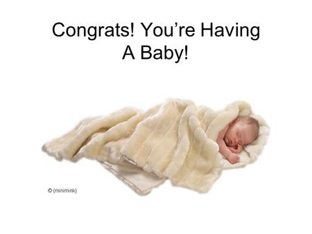 Congrats! You're Having A Baby!. Objective #1 Simulate the passing of alleles from parent to child by using a coin. Coin will be flipped twice to determine.