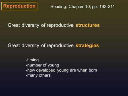 Great diversity of reproductive structures