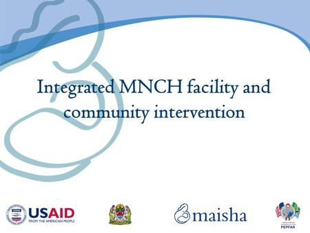 Integrated MNCH facility and community intervention.