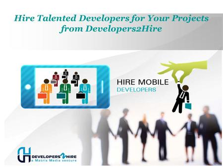 Hire Talented Developers for Your Projects from Developers2Hire.