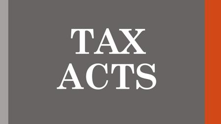 TAX ACTS. NAVIGATION ACTS WHO: English Parliament WHEN: 1651 WHERE: Colonies and England WHAT: Laws restricting Colonial trade WHY: Colonies were becoming.