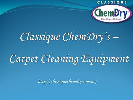 Here at Classique ChemDry, we are truly passionate about beautiful carpets and upholstery. That's why we supply a wide.