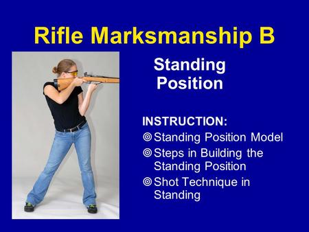 Rifle Marksmanship B Standing Position INSTRUCTION:
