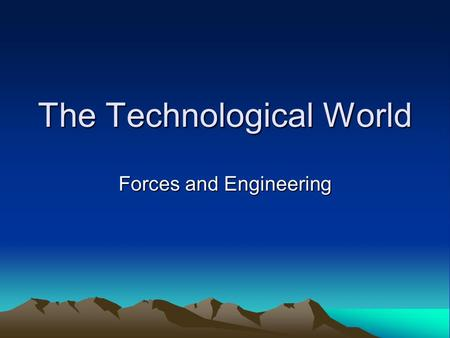 The Technological World Forces and Engineering. Geological Phenomena Review Earthquakes: –What is an earthquake? Movement of the Earth's crust –What causes.