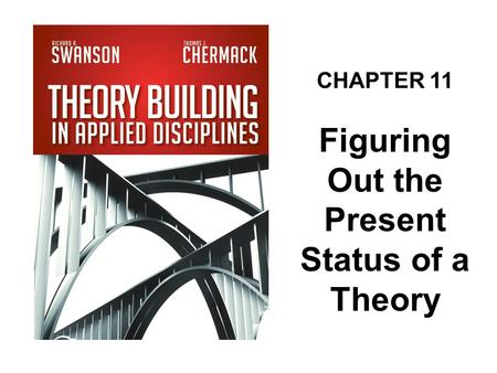CHAPTER 11 Figuring Out the Present Status of a Theory.