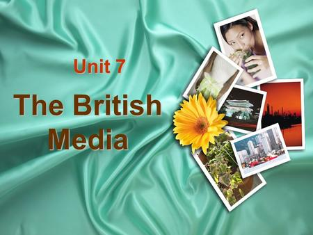 Unit 7 The British Media. Popularity of the British Media central to British leisure culture plays an important role in engendering a national culture.