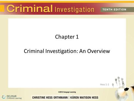 Chapter 1 Criminal Investigation: An Overview Hess 1-1.