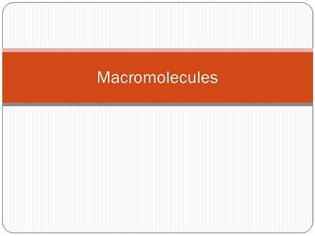 Macromolecules. Atoms Macromolecules BIG biological molecules of CARBON! Carbon is essential for life Made of smaller parts called monomers Chains joined.