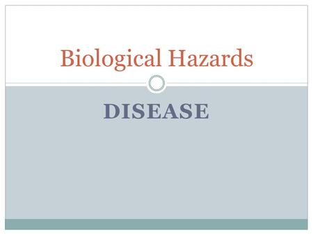 DISEASE Biological Hazards. 2 Catagories of Disease Nontransmissible disease- caused by something other than living organisms and does not spread from.