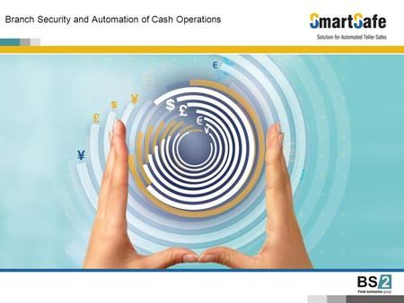 Branch Security and Automation of Cash Operations.