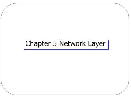 "Chapter 5 Network Layer. Network Layer l Functions:  Routing issues  determine ""good"" path (sequence of routers) thru network from source to dest. "