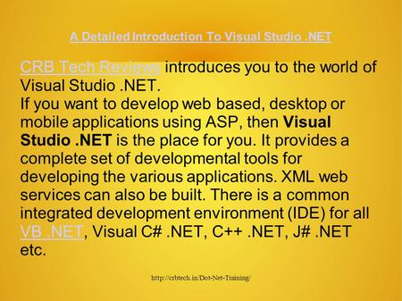 A Detailed Introduction To Visual Studio.NET CRB Tech ReviewsCRB Tech Reviews introduces you to the world of Visual.