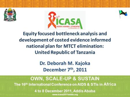 Equity focused bottleneck analysis and development of costed evidence informed national plan for MTCT elimination: United Republic of Tanzania Dr. Deborah.