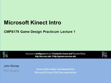 Expressive Intelligence Studio // Center for Games and Playable Media  //  Microsoft Kinect Intro CMPS179 Game.