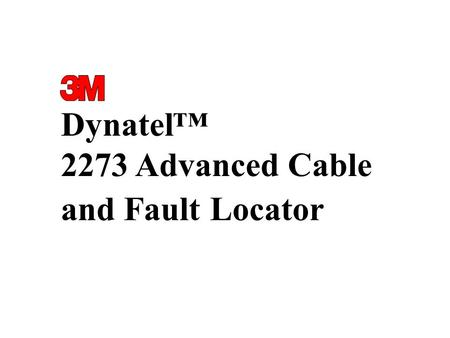 Dynatel™ 2273 Advanced Cable and Fault Locator. Press Off Key to check battery status Press Ohms Key to check resistance of hookup, or to select earth.