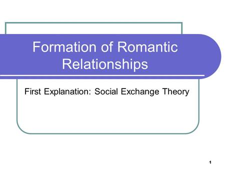 formation of romantic relationships Furthermore, factors that generally promote the development of attachment formation in infancy (such as caregiving, trust, and intimate contact) were found to be positively associated with the development of attachment in adult relationships.