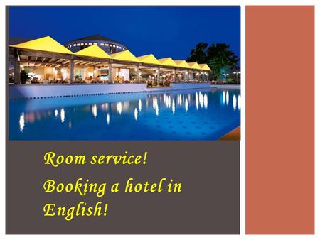 Room service! Booking a hotel in English!. This is the area in the hotel where guests arrive and register. This is also where you pay the bill and check.