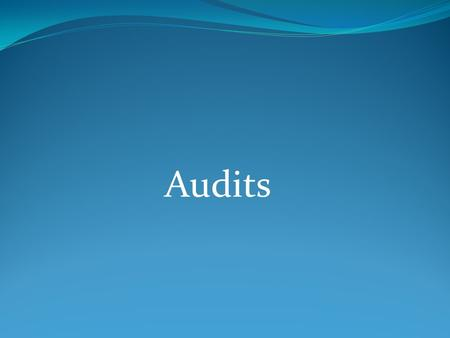 Audits. Internal Controls Financial Statements Ratings 1 to 3 3 – Meets Expectations 2 – Needs Improvement 1 – Significant Issues - DOW meets with Finance.