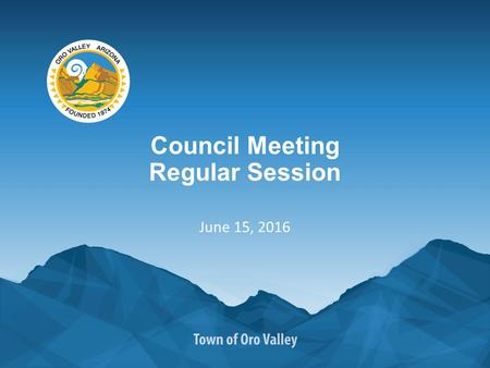 Council Meeting Regular Session June 15, 2016. Town Council Meeting Announcements.
