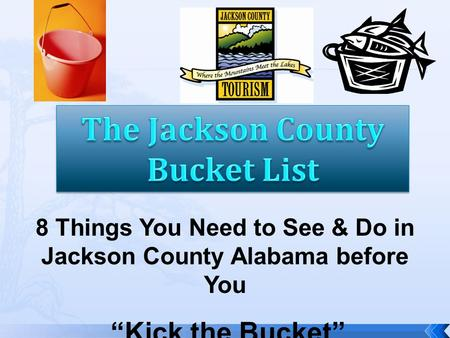 "8 Things You Need to See & Do in Jackson County Alabama before You ""Kick the Bucket"""