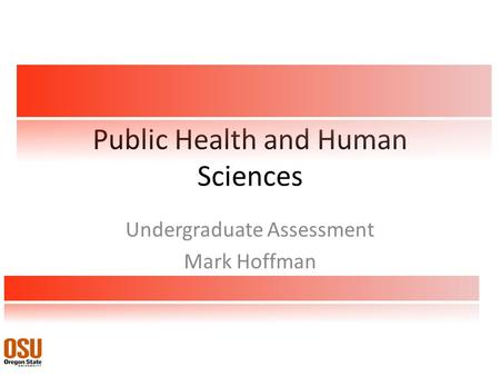 Public Health and Human Sciences Undergraduate Assessment Mark Hoffman A.