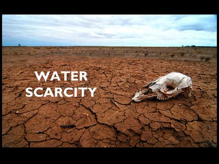 WATER SCARCITY. Water stress and Water scarcity occur when the demand for water exceeds the available amount during a certain period or when poor quality.