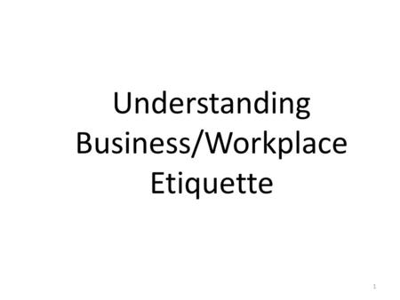 Understanding Business/Workplace Etiquette