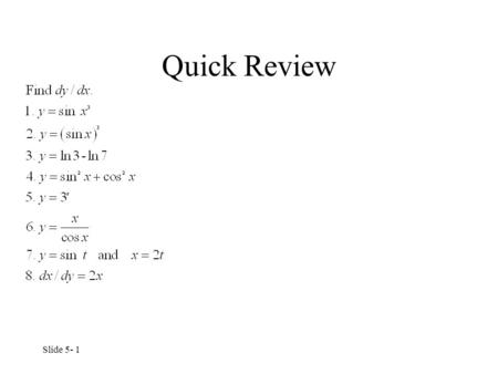 Slide 5- 1 Quick Review. Slide 5- 2 Quick Review Solutions.