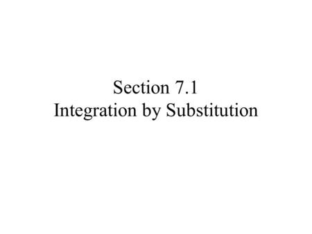 Section 7.1 Integration by Substitution. See if you can figure out what functions would give the following derivatives.