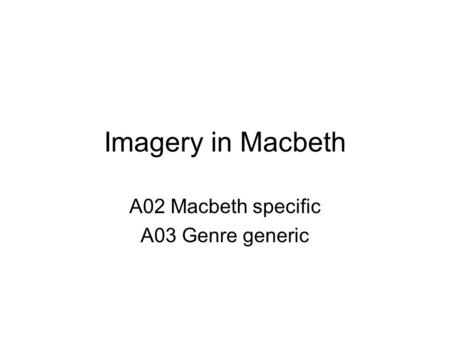 the imagery in the play macbeth by william shakespeare Macbeth is a 1978 videotaped version of trevor nunn's royal shakespeare company production of the play by william shakespeare versus dark imagery in macbeth.