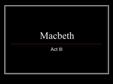 Macbeth Act III.