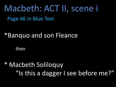 Macbeth: ACT II, scene i Page 46 in Blue Text. Banquo and son Fleance