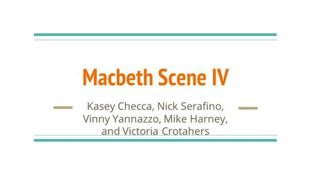 Macbeth Scene IV Kasey Checca, Nick Serafino, Vinny Yannazzo, Mike Harney, and Victoria Crotahers.