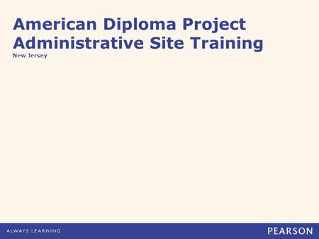 American Diploma Project Administrative Site Training New Jersey.