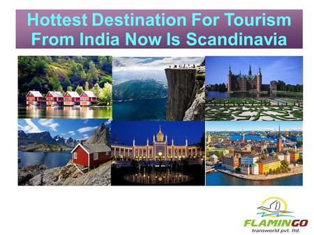 Hottest Destination For Tourism From India Now Is Scandinavia.