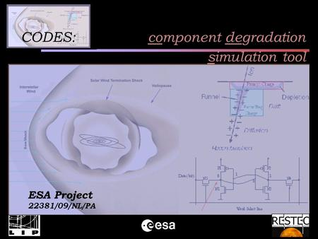 CODES: component degradation simulation tool ESA Project 22381/09/NL/PA.