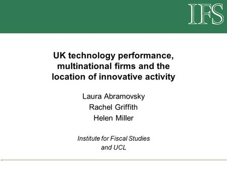Multinational firms and the location of innovative activity November 2008 UK technology performance, multinational firms and the location of innovative.