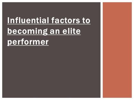 Influential factors to becoming an elite performer.