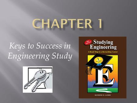 "Keys to Success in Engineering Study.  You can do it!  What is ""success""?  Goal setting  Strengthening your commitment  Keys to success in engineering."