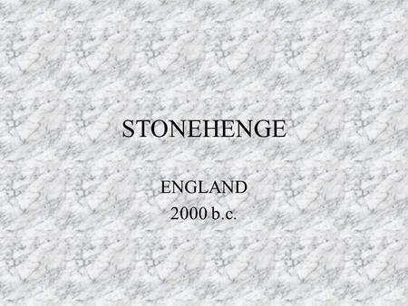 STONEHENGE ENGLAND 2000 b.c.. Why built? Made by an ancient race of giants. Conjured up by Merlin The real reason it was built is unknown However, it.
