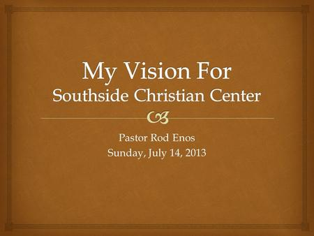 Pastor Rod Enos Sunday, July 14, 2013.  I. Jesus' Mission Statement.