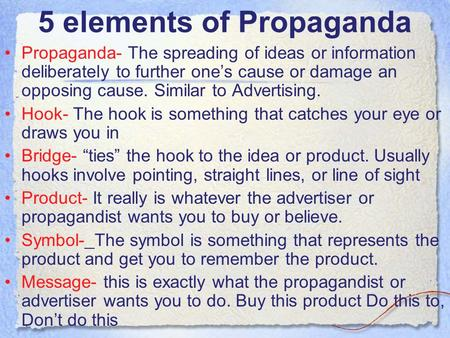 5 elements of Propaganda