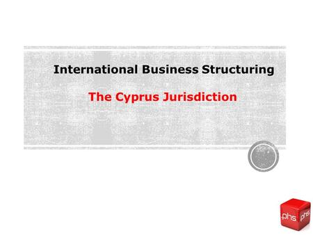 Cyprus Companies in International Tax Planning International Business Structuring The Cyprus Jurisdiction.