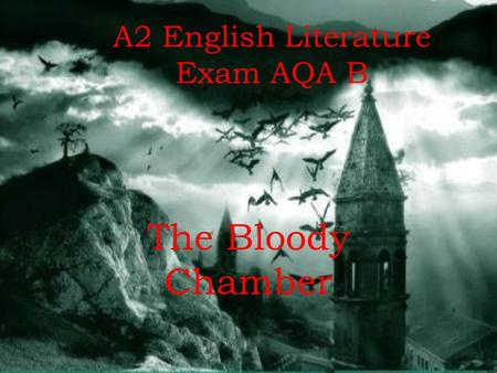 A2 English Literature Exam AQA B The Bloody Chamber.