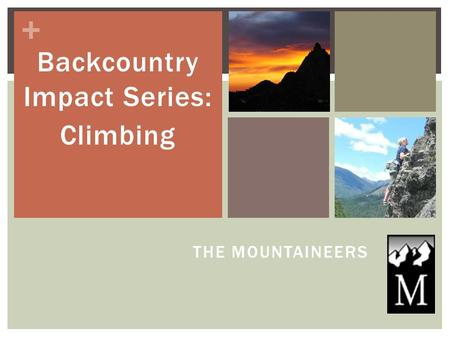 + THE MOUNTAINEERS Backcountry Impact Series: Climbing.
