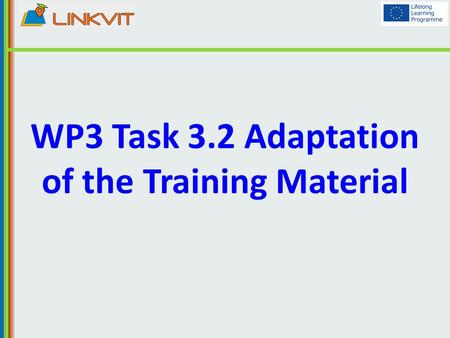 WP3 Task 3.2 Adaptation of the Training Material.