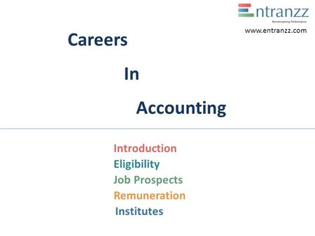 Careers In Accounting Introduction Eligibility Job Prospects Remuneration Institutes www.entranzz.com.