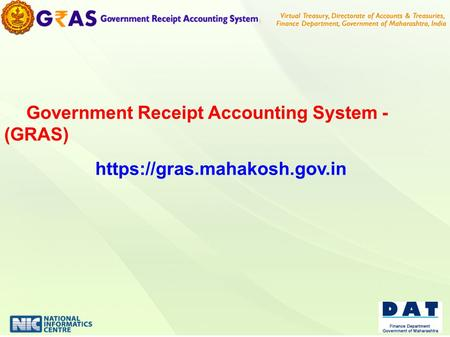Government Receipt Accounting System - (GRAS) https://gras.mahakosh.gov.in.