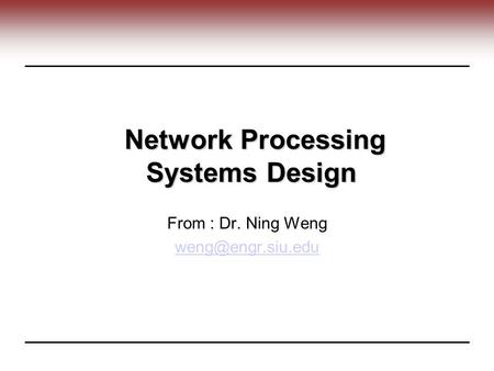 Network Processing Systems Design